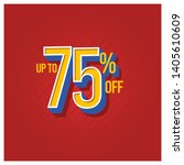 discount label up to 75  off... | Shutterstock .eps vector #1405610609