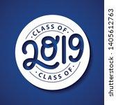 class of 2019. lettering...   Shutterstock .eps vector #1405612763