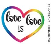 lgbt pride lettering love is... | Shutterstock .eps vector #1405614473