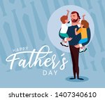 happy father day card with dad... | Shutterstock .eps vector #1407340610