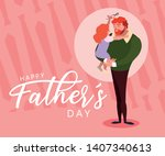happy father day card with dad... | Shutterstock .eps vector #1407340613