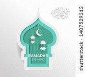 ramadan kareem and eid mubarak... | Shutterstock .eps vector #1407529313
