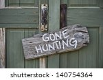 Gone Hunting.