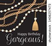 happy birthday gorgeous.... | Shutterstock .eps vector #1408257473