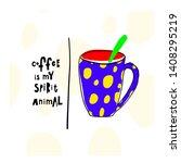 coffee my spirit animal cheetah ... | Shutterstock .eps vector #1408295219