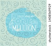 you are the one in a million ... | Shutterstock .eps vector #1408569929