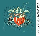 all i need is love  inspiring... | Shutterstock .eps vector #1408655396