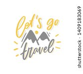 hand lettering phrase let's go... | Shutterstock .eps vector #1409183069