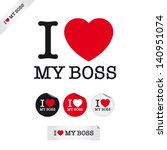 i love my boss, font type with signs, stickers and tags. Ideal for print poster, card, shirt, mug.