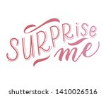 surprise me hand lettering.... | Shutterstock . vector #1410026516