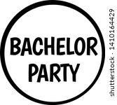 bachelor party stamp on white... | Shutterstock .eps vector #1410164429