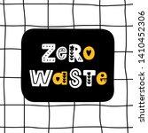 the inscription  zero waste ... | Shutterstock .eps vector #1410452306