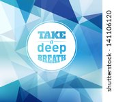 take a deep breath   design... | Shutterstock .eps vector #141106120