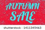 the word autumn sale grunge... | Shutterstock . vector #1411345463