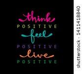 think positive  feel positive ... | Shutterstock .eps vector #1411418840