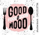 food related typographic quote. ... | Shutterstock . vector #1411513736