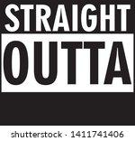 straight outtta black and white ... | Shutterstock .eps vector #1411741406