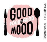food related typographic quote. ... | Shutterstock .eps vector #1413385166