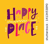 happy place. hand drawn vector...   Shutterstock .eps vector #1413453890