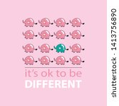 it s ok to be different. shirt... | Shutterstock .eps vector #1413756890