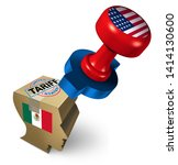 mexico tariffs by the united... | Shutterstock . vector #1414130600