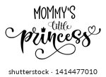 mommy's little princess quote.... | Shutterstock .eps vector #1414477010