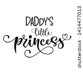 daddy's little princess quote....   Shutterstock .eps vector #1414477013