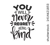 you will never regret being... | Shutterstock .eps vector #1414621853