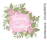 kindness changes everything.... | Shutterstock .eps vector #1414639073