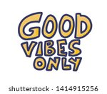 good vibes only quote isolated. ... | Shutterstock .eps vector #1414915256