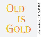 old is gold with gold color | Shutterstock .eps vector #1415695403
