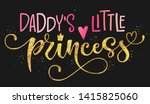 daddy's little princess quote.... | Shutterstock .eps vector #1415825060