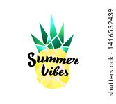summer vibes text in ananas....   Shutterstock .eps vector #1416532439