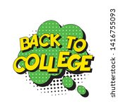 phrase 'back to college' in...   Shutterstock .eps vector #1416755093