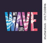 my wave. graphic t shirt design ... | Shutterstock .eps vector #1417133846