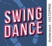 swing dance vintage 3d vector... | Shutterstock .eps vector #1417259900