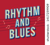 rhythm and blues vintage 3d... | Shutterstock .eps vector #1417259909