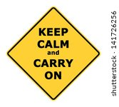 Keep Calm And Carry On Sign...