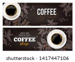 horizontal coffee banners. top... | Shutterstock .eps vector #1417447106