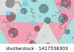memphis pattern. geometric... | Shutterstock .eps vector #1417538303