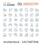 set of vector line icons of oil ... | Shutterstock .eps vector #1417687346