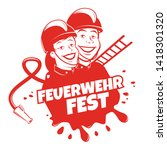 funny german firefighter party...   Shutterstock .eps vector #1418301320