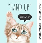 hand up slogan with cute cat   | Shutterstock .eps vector #1418353949