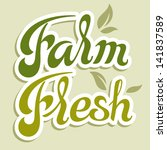 farm fresh  calligraphic... | Shutterstock .eps vector #141837589