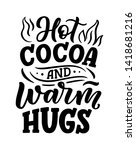 hot cocoa hand lettering... | Shutterstock . vector #1418681216