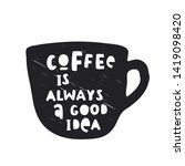 hand drawn lettering coffee is... | Shutterstock .eps vector #1419098420