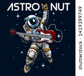 crazy astronaut playing guitar... | Shutterstock .eps vector #1419399749