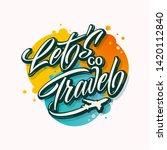 let's go travel handwritten...   Shutterstock .eps vector #1420112840