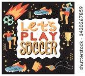 let's paly soccer trendy... | Shutterstock .eps vector #1420267859