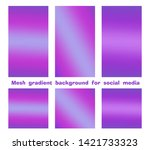 set of trendy gradient mesh... | Shutterstock .eps vector #1421733323